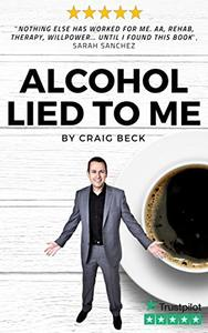 Alcohol Lied To Me